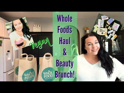 Whole Foods Haul! | Vegan & Prices Shown! | Beauty Brunch VLOG!