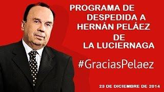 DESPEDIDA A HERNÁN PELÁEZ DE LA LUCIÉRNAGA (PROGRAMA COMPLETO SIN COMERCIALES)