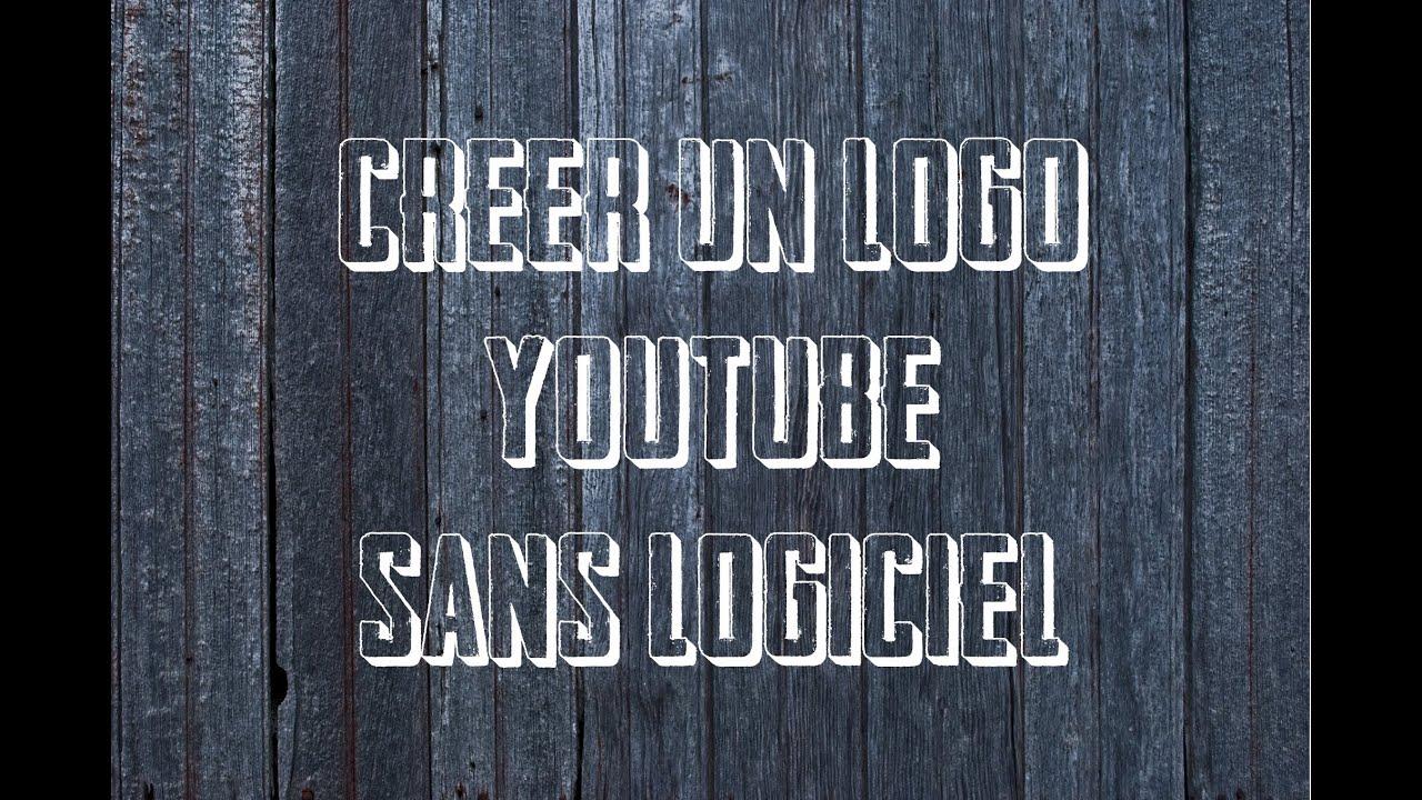 faire un logo sans logiciel a telecharger - pour chaine youtube ou site internet