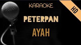 Peterpan - Ayah   HD Karaoke