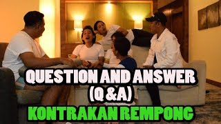 Q & A  100K SUBCRIBE KONTRAKAN REMPONG WARINTIL OFFICIAL