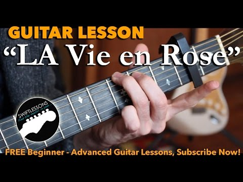 Guitar Lesson - La Vie en Rose - Edith Piaf, Louis Armstrong