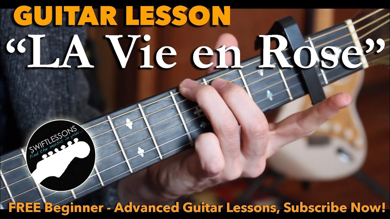 Guitar Lesson La Vie En Rose Edith Piaf Louis Armstrong Youtube