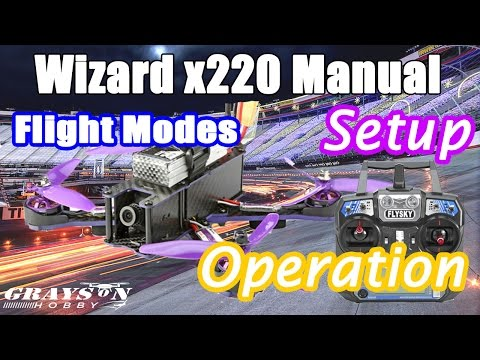 Grayson x220 Wizard   Unboxing   Setup   Flying   Eachine Wizard Video Manual