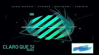 Claro Que Si (Remix) Juan Magan Hyenas Mohombi Yasiris Tommy Kido