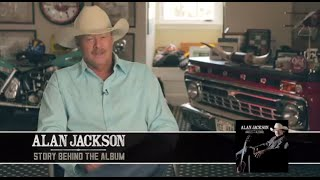 "Alan Jackson - Story Behind ""Angels and Alcohol"""