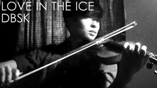 Love in the Ice Violin Cover - DBSK - D. Jang MP3