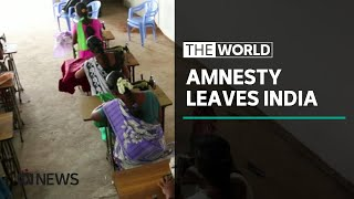 Amnesty International leaves India claiming government persecution | The World