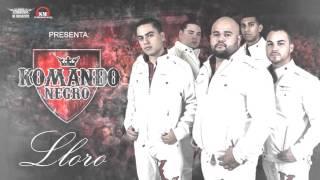 Komando Negro - Lloro (Estudio 2014)