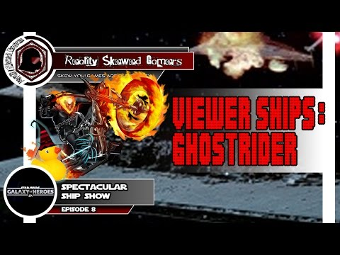 Mageduckey Spectacular Ship Show Episode 8: Viewer Ships: Ghostrider | Star Wars: Galaxy of Heroes