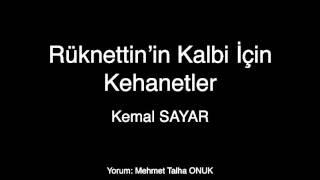 Gambar cover Kemal SAYAR | Rüknettin'in Kalbi İçin Kehanetler (Şiir)