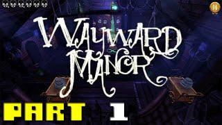 Wayward Manor -- Gameplay Part 1