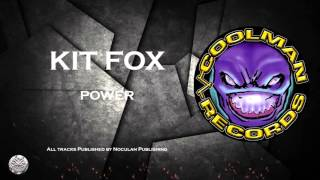 Download Kit Fox - Power | COOLMANRECORDS MP3 song and Music Video
