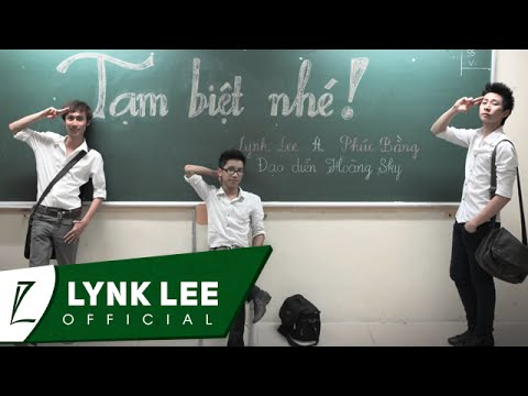 Lynk Lee - Tạm biệt nhé ft. Phúc Bằng (Official MV)