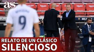 BARCELONA 1- REAL MADRID 3 | El relato de un CLÁSICO silencioso | Diario AS