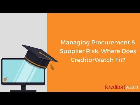 Managing Procurement & Supplier Risk: Where Does CreditorWatch Fit?