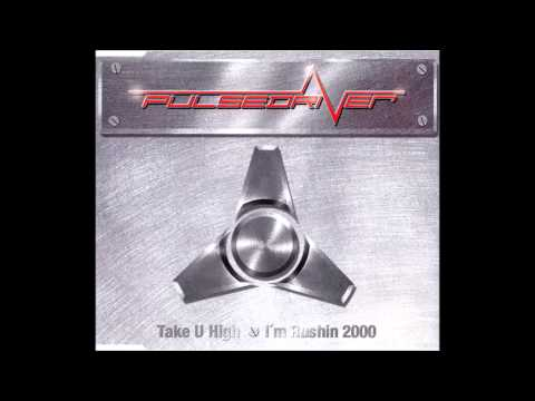Pulsedriver - Take U High (Club Mix)