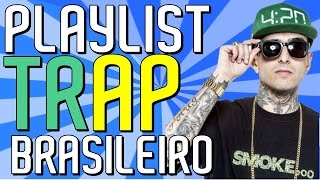 Baixar PLAYLIST DE TRAP BRASILEIRO!