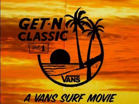 Vans' First Surf Film, Get-N Classic, Volume 1