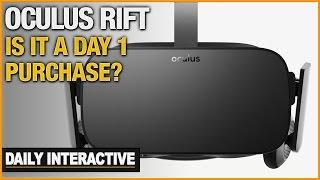 Should You Buy An Oculus Rift Day 1?