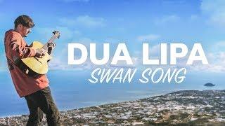 Dua Lipa - Swan Song (From Alita: Battle Angel) Fingerstyle Guitar Cover