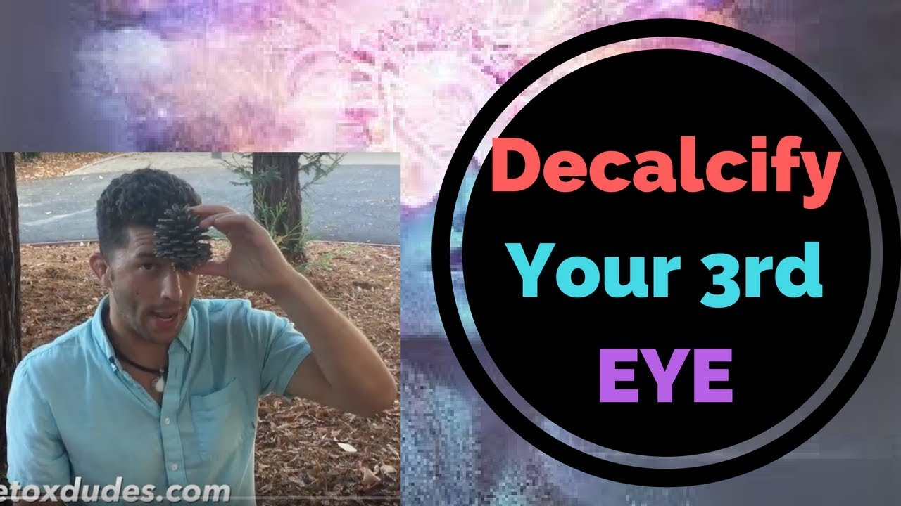 How to ACTUALLY Decalcify Your Pineal Gland/3rd eye