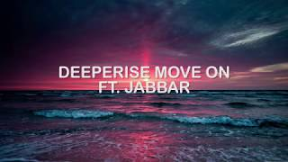 Deeperise - Move On ft. Jabbar | Lyrics