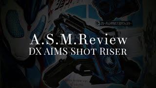 A.S.M.Review - DX AIMS Shot Riser - Kamen Rider Zero One