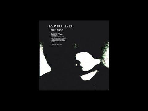 Squarepusher - Go! Spastic