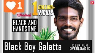 Black Boy Galatta   Madrasi