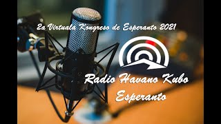Virtuala Kongreso de Esperanto (2021) Radio Havano Kubo