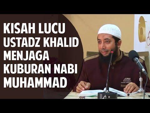 Kisah lucu Ustadz Khalid saat menjaga kuburan Nabi Muhammad ● Ustadz Khalid Basalamah