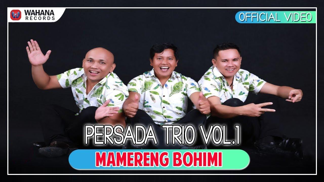Persada Trio - Mamereng Bohi Mi