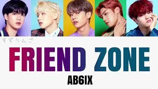 【AB6IX】FRIEND ZONE〈かなるび/歌詞/日本語訳〉