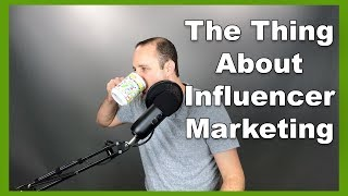 Influencer Marketing (A Warning + Insider Tips)