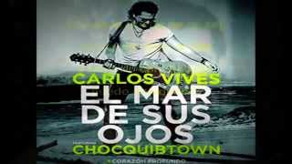 El Mar de sus Ojos  Letra- lyrics  Carlos Vives ft chocquibtown