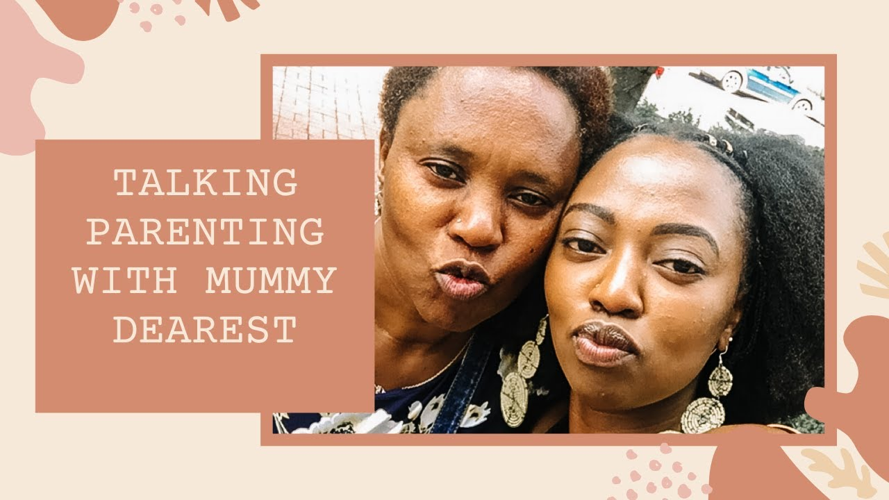 #MOTHERSDAY// TALKING PARENTING WITH MY MUM - YouTube