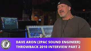 Dave Aron on All Eyez On Me Sessions, 2Pac writing MC Hammer's Songs (Throwback Interview Part 2)