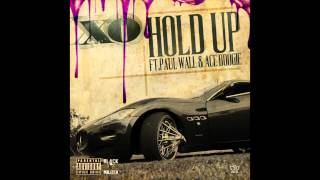 XO - Hold Up ft. Paul Wall & Ace Boogie