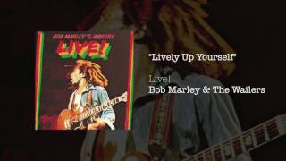 """""""Lively Up Yourself"""" - Bob Marley & The Wailers 