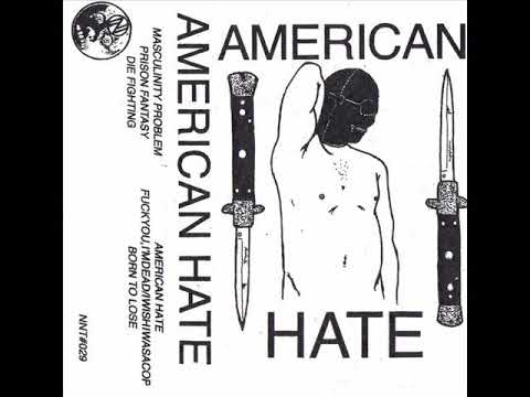 American Hate - Masculinity Problem
