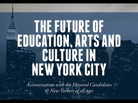 The Future of Education, Arts and Culture in New York City: Uncut