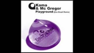 Kama & Mc Gregor - Playground (Zoo Brazil Remix)