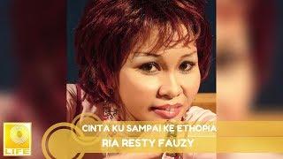 Ria Resty Fauzy - Cinta Ku Sampai Ke Ethopia (Official Music Audio)