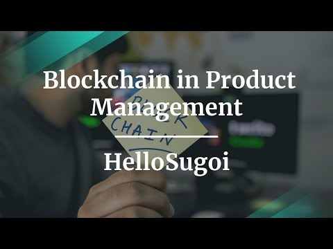#ProductCon LA: Blockchain in Product Management by HelloSugoi Co-Founder & CEO