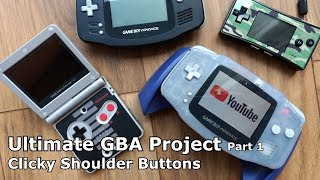 Ultimate GBA Project - Clicky Shoulder Buttons - Part 1