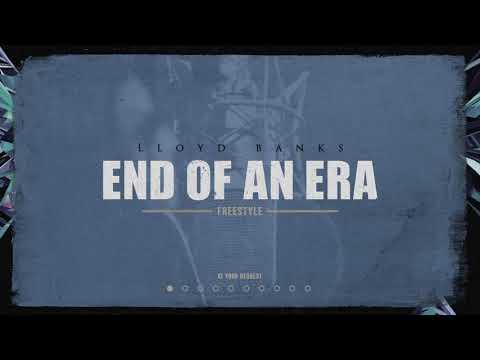 Lloyd Banks - End Of An Era Freestyle