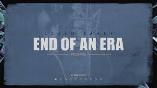 Lloyd Banks - End Of An Era Freestyle