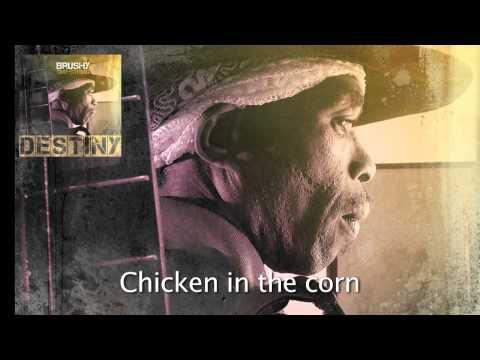 Brushy One String - Chicken In The Corn (Lyrics)