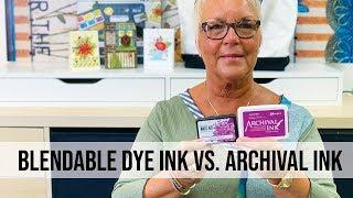Wendy Vecchi MAKE ART Blendable Dye Ink vs Archival Ink